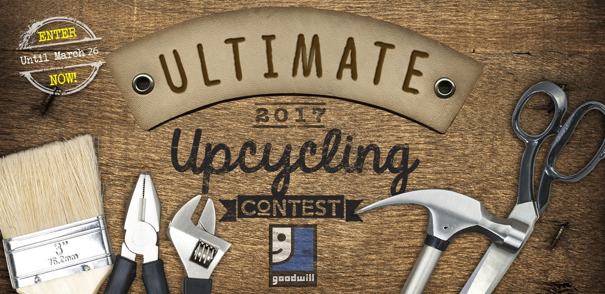 Enter Goodwill's Ultimate Upcycling Contest