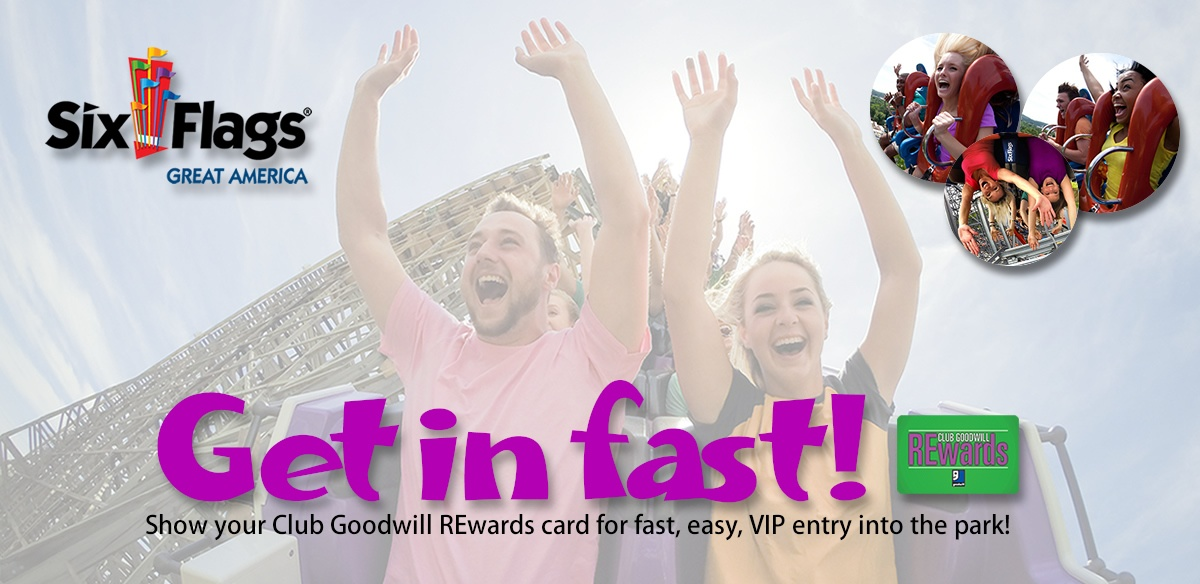 Club Goodwill REwards members get fast entry to Six Flags!